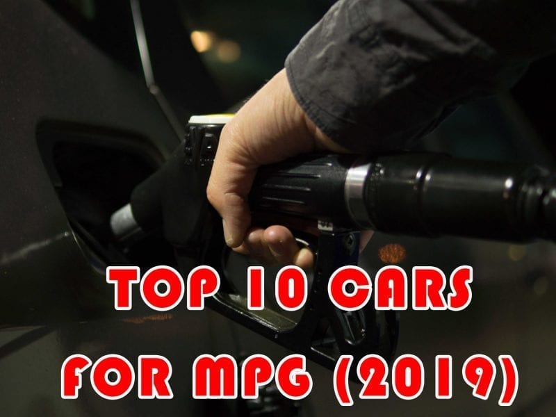 TOP 10 CARS FOR MPG (2019)