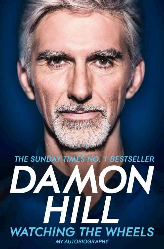 The Sunday Times No.1 Bestseller - Damon Hill: Watching The Wheels